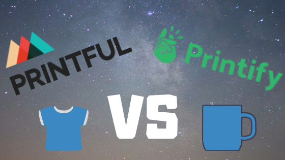 Full Comparison of Printful vs Printify Print On Demand