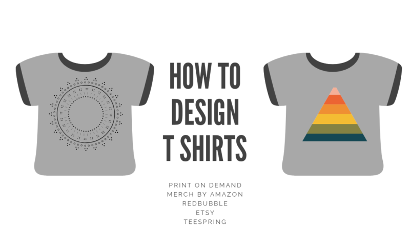 Learn How To Design T Shirts For Print On Demand ⋆ SideHustle site